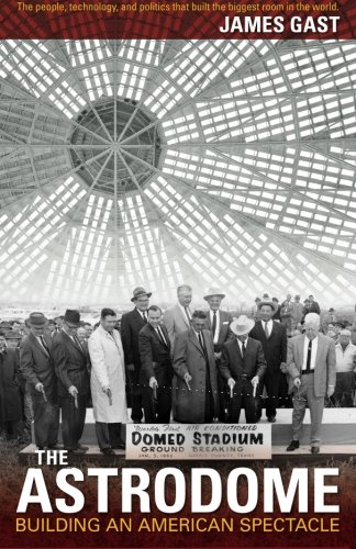 9780990528210: The Astrodome: Building an American Spectacle