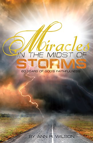 9780990533108: Miracles in the Midst of Storms