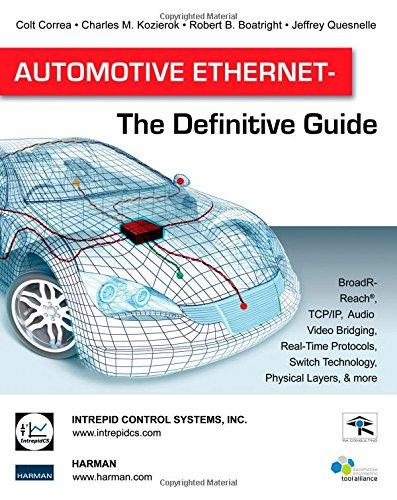 Automotive Ethernet - The Definitive Guide: Colt Correa; Charles M. Kozierok; Robert B. Boatright; ...