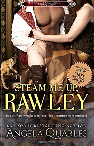 9780990540045: Steam Me Up, Rawley: A Steampunk Romance (Mint Julep and Monocle Chronicles) (Volume 1)