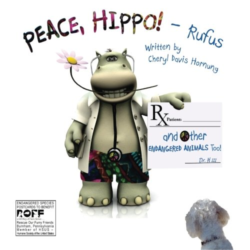 9780990541301: PEACE, HIPPO! and Other ENDANGERED ANIMALS Too!