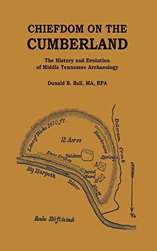 9780990543152: Chiefdom on the Cumberland: The History and Evolution of Middle Tennessee Archaeology