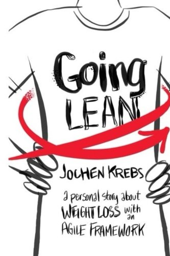 9780990559108: Going Lean: A Personal Story about Weight Loss with an Agile Framework