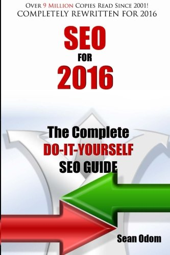 9780990564461: SEO For 2016: The Complete Do-It-Yourself SEO Guide