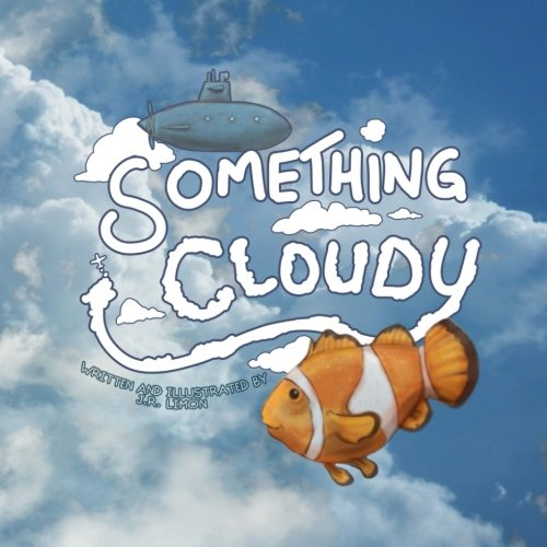 9780990564768: Something Cloudy