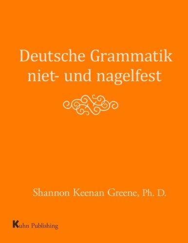 9780990565277: Deutsche Grammatik niet- und nagelfest