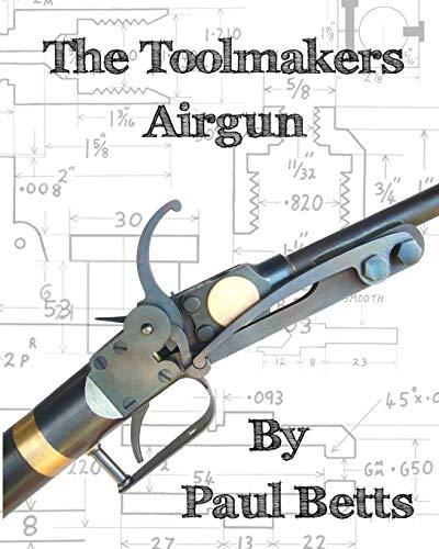 9780990568773: The Toolmakers Airgun