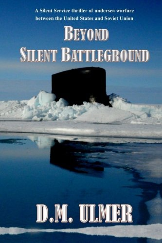 9780990572466: Beyond Silent Battleground (Submarine Classics) (Volume 6)