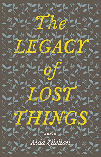 The Legacy of Lost Things: Aida Zilelian