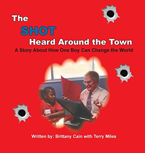 The Shot Heard Around the Town: Cain, Brittany; Miles, Terry