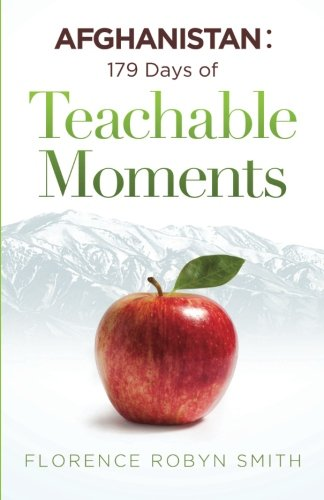 Afghanistan: 179 Days of Teachable Moments: Smith, Florence Robyn