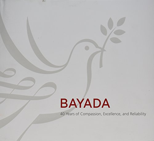 9780990601227: BAYADA: 40 Years of Compassion, Excellence, and Reliability