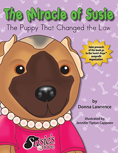 9780990606727: The Miracle of Susie the Puppy That Changed the Law