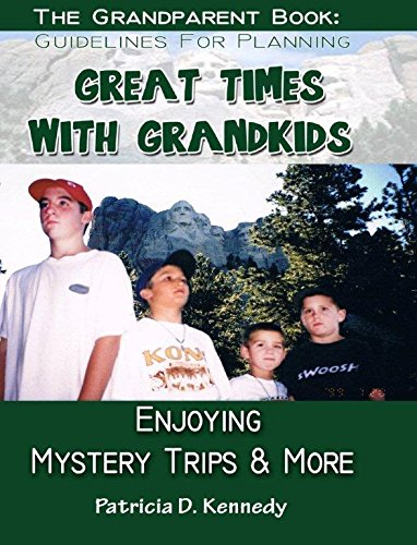 9780990608509: Great Times With Grandkids: Enjoying Mystery Trips & More, 2nd Edition