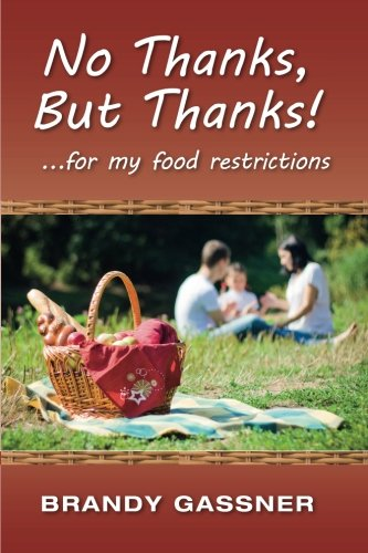 No Thanks, But Thanks: . for my food restrictions: Gassner NCP, Brandy