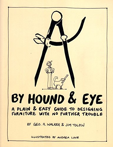 9780990623052: By Hound & Eye: A Plain & Easy Guide to Designing Furniture with No Further Trouble