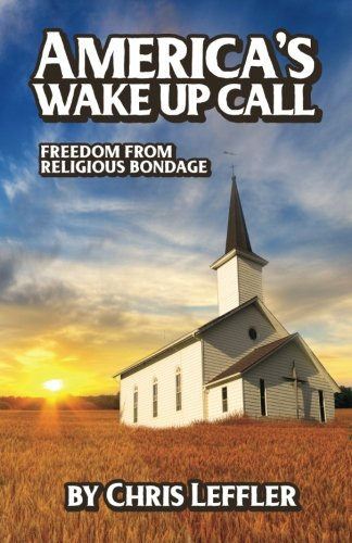 9780990624448: America's Wake Up Call: Freedom from Religious Bondage