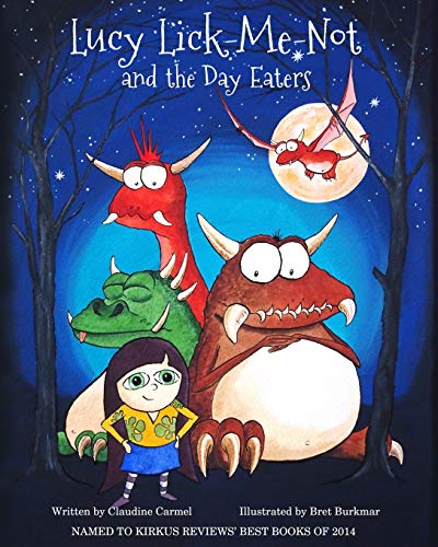 9780990624813: Lucy Lick-Me-Not and the Day Eaters: A Birthday Story (The fantastic tales of Lucy Lick-Me-Not) (Volume 1)
