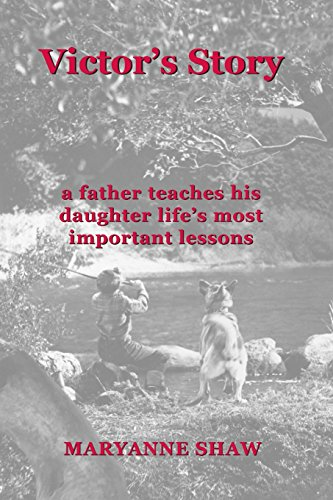 9780990636236: Victor's Story: a father teaches his daughter life's most important lessons