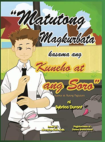 9780990653714: Matutong Magkurbata Kasama Ang Kuneho at Ang Soro (Tagalog Edition)