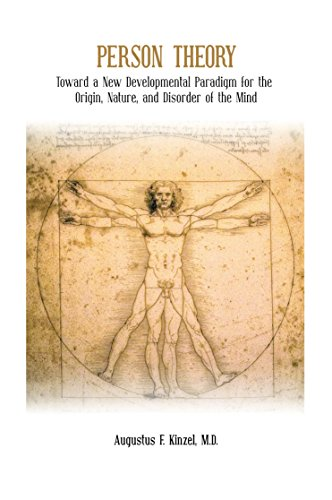 9780990661337: Person Theory: Toward a New Developmental Paradigm for the Origin, Nature, and Disorder of the Mind