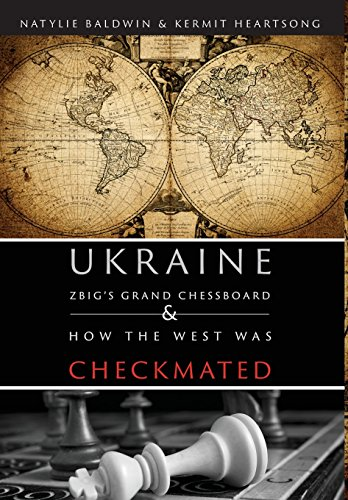9780990661467: Ukraine: Zbig's Grand Chessboard & How the West Was Checkmated