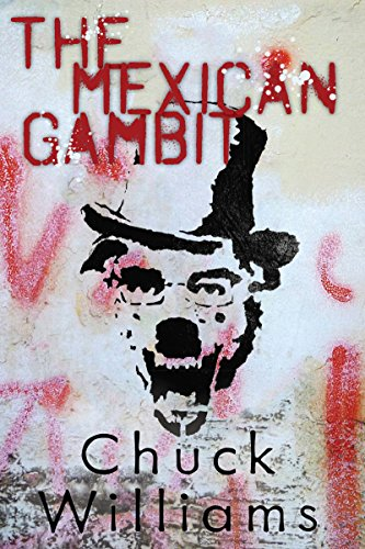 The Mexican Gambit: Chuck Williams