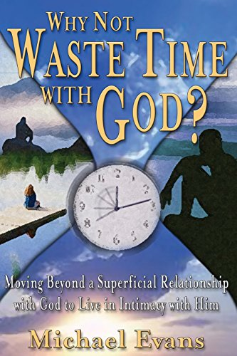 9780990667926: Why Not Waste Time With God?