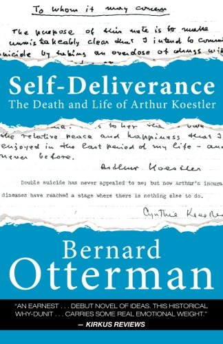 9780990674719: Self-Deliverance: The Death and Life of Arthur Koestler
