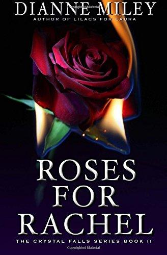 9780990675310: Roses for Rachel (The Crystal Falls Series) (Volume 2)