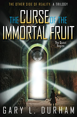The Other Side of Reality: The Curse of the Immortal Fruit: Durham, Gary L.