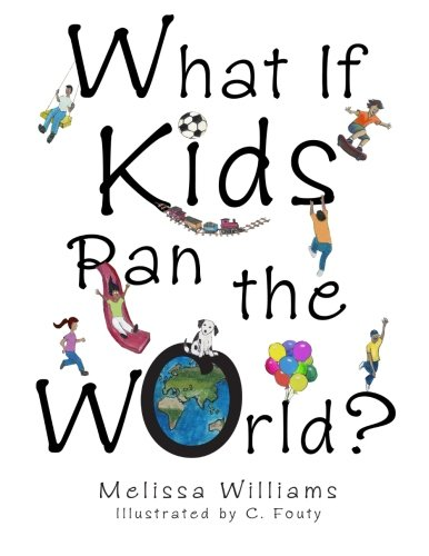 9780990680505: What If Kids Ran the World?
