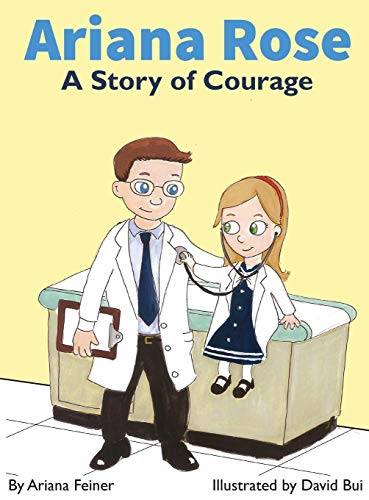 9780990682615: Ariana Rose: A Story of Courage