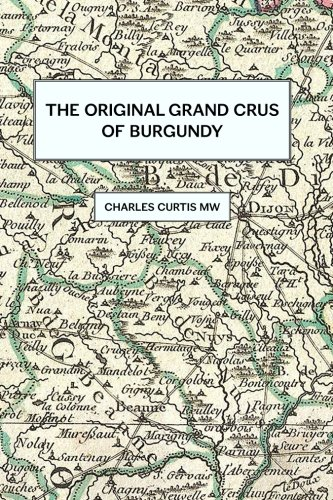 9780990684404: The Original Grands Crus of Burgundy