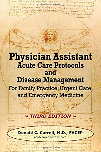 Physician Assistant Acute Care Protocols and Disease Management - Third Edition: For Family ...