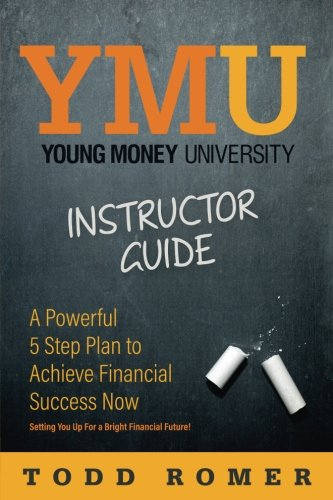 9780990686521: Young Money University Instructor Guide: A Powerful 5 Step Plan To Achieve Financial Success Now