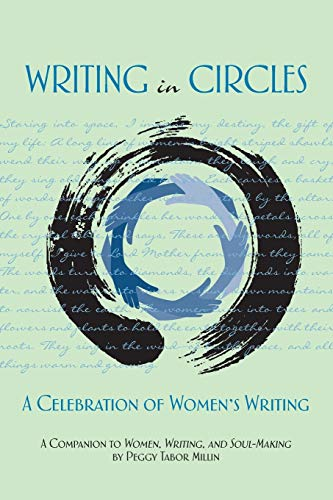 Writing in Circles A Celebration of Women's Writing: Millin, Peggy Tabor