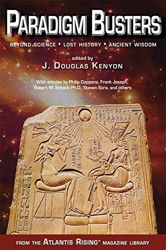 Paradigm Busters: Beyond Science, Lost History, Ancient: J. Douglas Kenyon