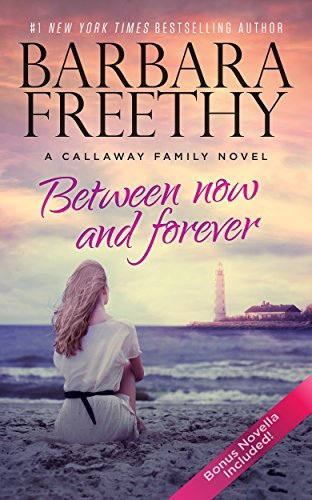 9780990695134: Between Now And Forever (The Callaways)