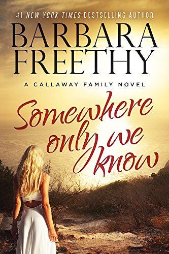 Somewhere Only We Know (Callaways): Freethy, Barbara