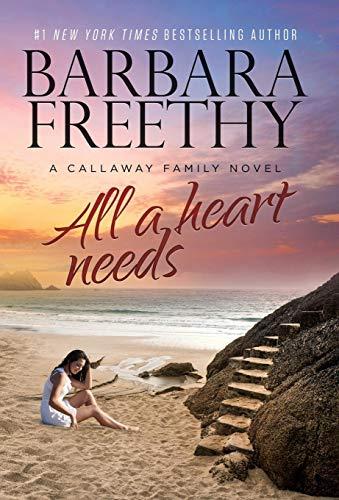 All A Heart Needs (Callaways): Barbara Freethy