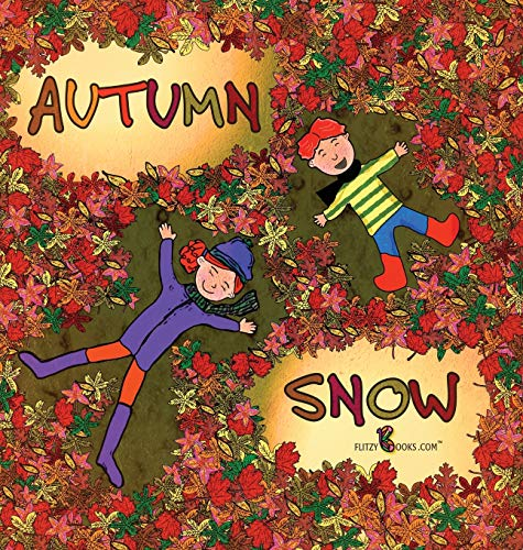 9780990697688: Autumn Snow (Includes Game) (Flitzy Book Rhyming)