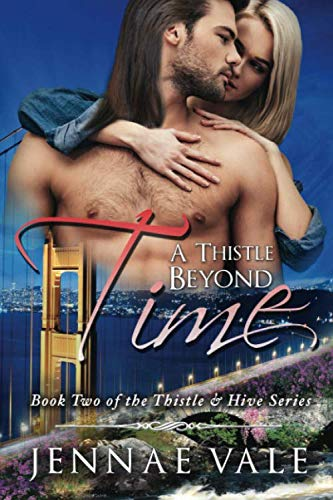 A Thistle Beyond Time: Book 2 of The Thistle & Hive Series (Volume 2): Jennae Vale