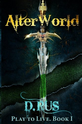 9780990707905: AlterWorld (Play to Live) (Volume 1)