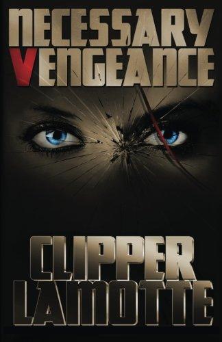 Necessary Vengeance: LaMotte, Clipper