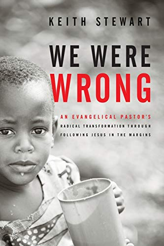 We Were Wrong: An Evangelical Pastor's Radical Transformation Through Following Jesus In The ...