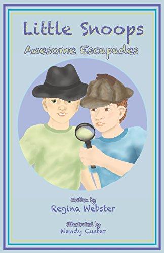 Little Snoops: Awesome Escapades Webster, Regina