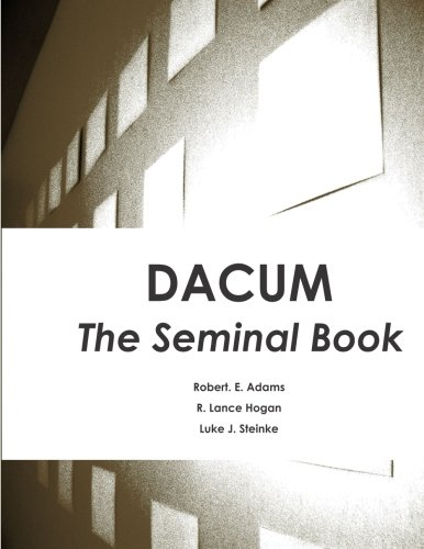 DACUM: The Seminal Book: Adams, Robert Edwin; Hogan, Roger Lance; Steinke, Luke Joseph