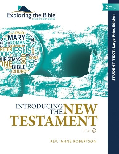 Introducing the New Testament (Exploring the Bible: The Dickinson Series) (Volume 3): Robertson, ...
