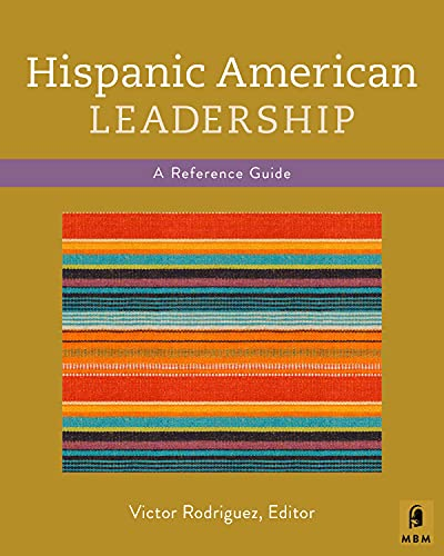 Hispanic American Leadership: A Concise Reference Guide: Victor Rodriguez